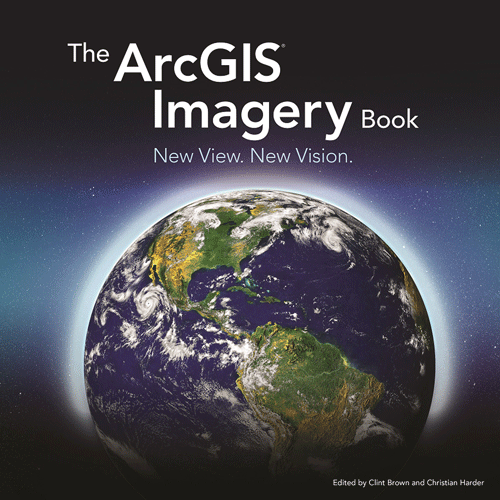 see-where-imagery-and-gis-go-next-in-the-arcgis-imagery-book-new-view
