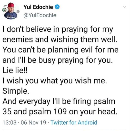 'I don't believe in praying for my enemies and wishing them well'- Yul Edochie 2