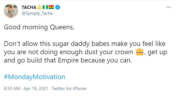 """Don't let babes with sugar daddy make you feel like you are not doing enough"" – Tacha"