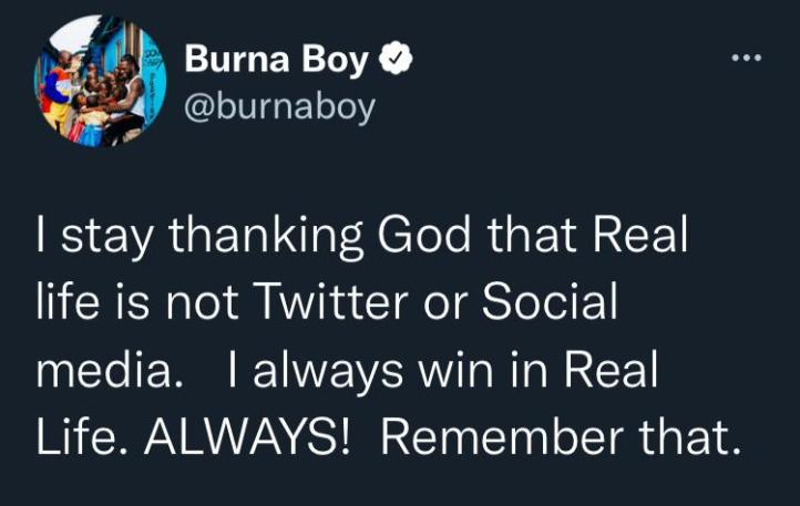 Burna Boy under fire for saying 'I always win, thank God real life is not social media'