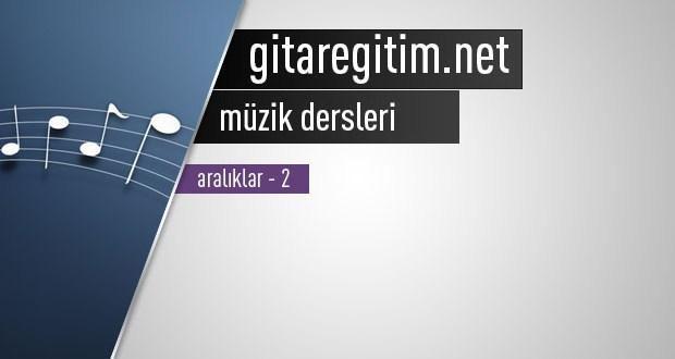 Müzikte Aralıklar   Gitaregitim.net