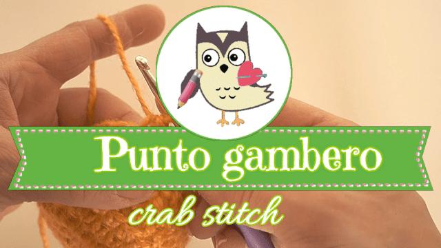 Guarda il video tutorial al minuto 05:21 PUNTO GAMBERO (crab stitch)