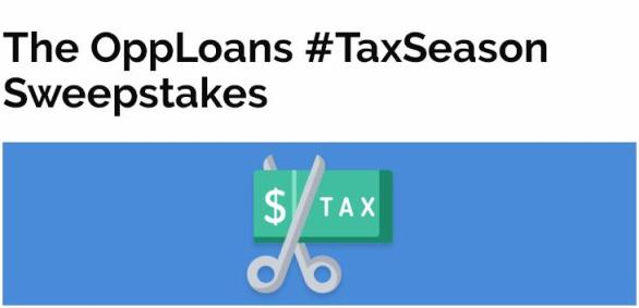 The OppLoans #TaxSeason Sweepstakes - Chance to Win $100 Cash Prize