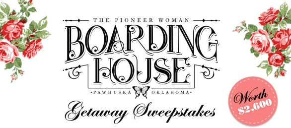 Pioneer Woman Boarding House Getaway Sweepstakes