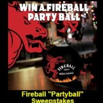 Fireball Partyball Sweepstakes - Win Fireball Party Ball
