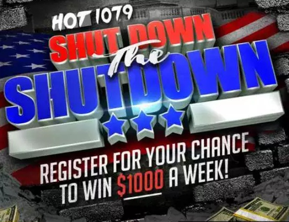Hot 107.9 Government Shut Down Giveaway