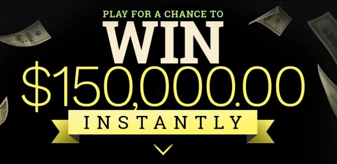 2019 Instant Win $150,000 Sweepstakes