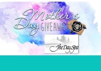 The Day Spa Mothers Day Giveaway