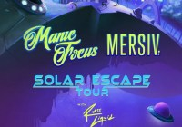 Manic Focus + Mersiv Solar Escape Tour Contest