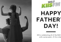 KIIS-FM Fathers Day Heroes Sweepstakes