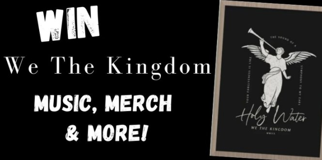 We The Kingdom Music, Merch And More Sweepstakes
