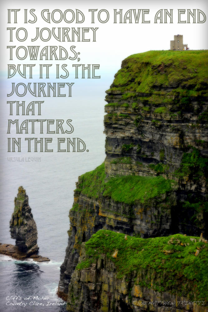 Cliffs of Moher, Ireland Photo: Matthew Trinetti Quote: Ursula LeGuin