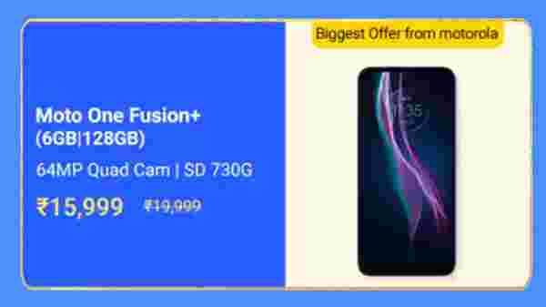 Moto One Fusion Plus (MRP: Rs. 19,999, After Discount Price Rs. 15,999)