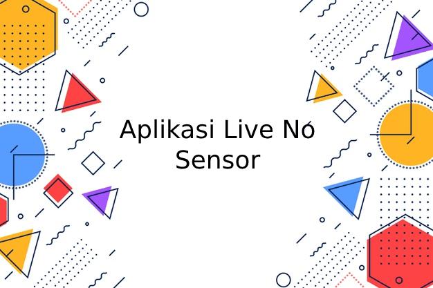 Aplikasi Live No Sensor