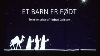 Et barn er født – en julemusical af Torben Callesen