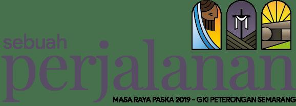 Sebuah Perjalanan - Masa Raya Paska 2019 GKI Peterongan Semarang