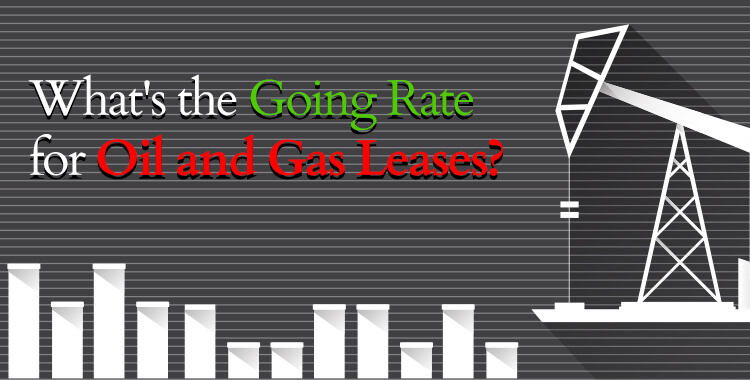 What's the Going Rate on Oil and Gas Leases?
