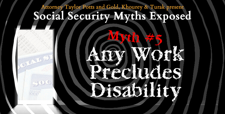 Social Security Myths Exposed Any Work Precludes Disability