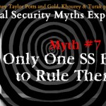 Social Security Myths #7 Only One SS Benefit to Rule Them All