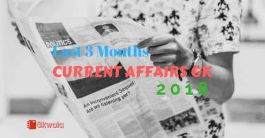 Last 3 Months Current Affairs GK