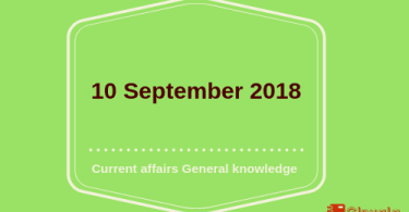 10 September 2018- Current affairs General knowledge