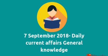 7 September 2018- Current Affairs general knowledge