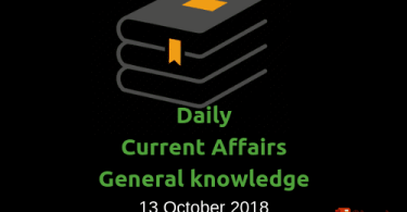 Daily current affairs- General knowledge 13 October 2018