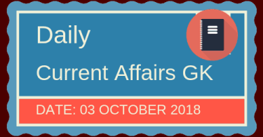 Daily current affairs- General knowledge 3 October 2018