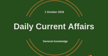 Daily current affairs Gk- 1 October 2018