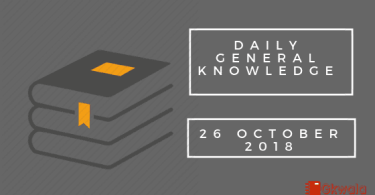 Daily current affairs Gk- 26 October 2018