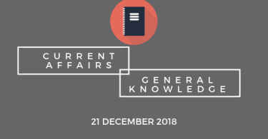 Daily Current affairs Gk- 21 December 2018