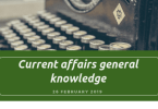 Current affairs general knowledge- 26 February 2019