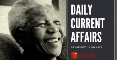 Daily Current Affairs Gk Questions 19 July 2019