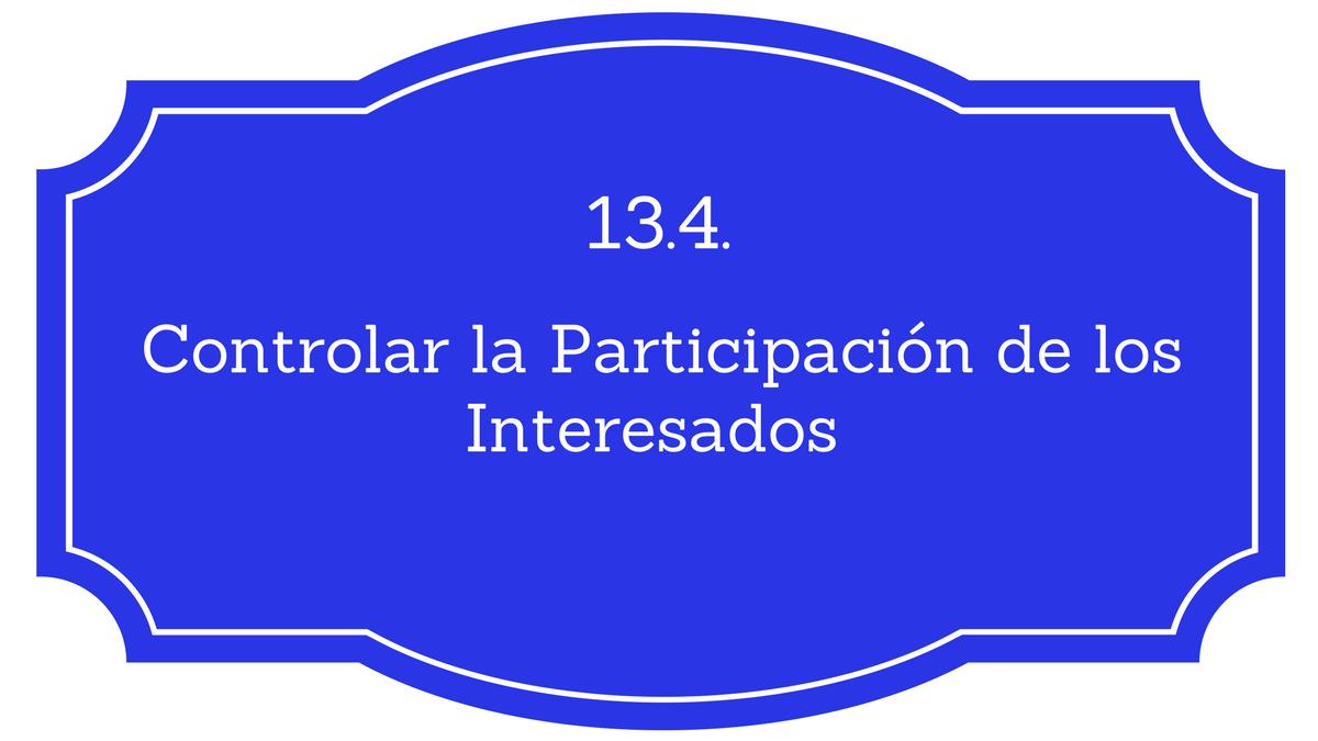 13.4. Controlar la Participación de los Interesados - Project ...