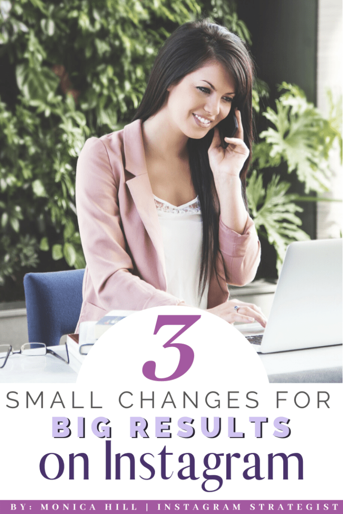 3 Small Change for BIG Results on Instagram | Use these Instagram strategies to grow Instagram followers, increase Instagram engagement, and become an Instagram Influencer. These three tips will also help you grow your overall social media presence. #instagram #engagement #iammonicahill #monicahill #glambymoni #socialmedia, instagram engagement posts, digital marketing, how to become an Instagram Influence #influencer For more Instagram strategy and Instagram tips, visit www.monicahill.com
