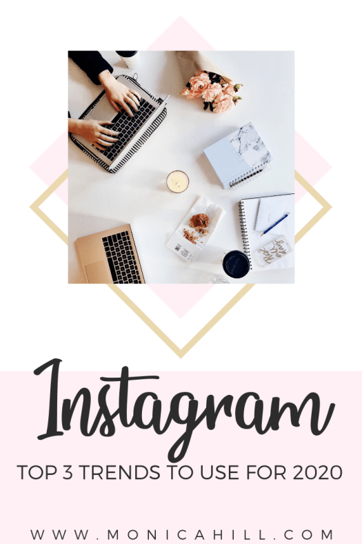 3 Instagram Trends for 2020 by Monica Hill Instagram Strategist. Read this blog for the hottest tips for Instagram going into the new year to grow your business. #instagram #business #socialmedia #marketing #trending #instagramstrategy #monicahill #entrepreneur #bossbabe