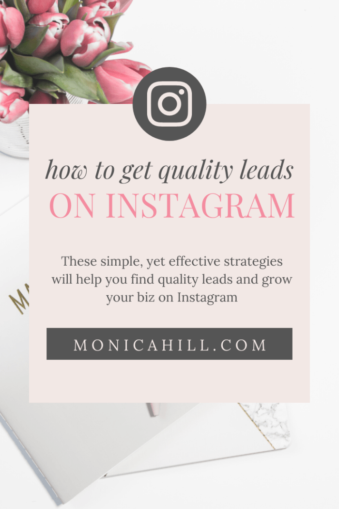 How to get quality leads on Instagram by Monica Hill Instagram Strategist | These three simple Instagram strategies will help you grow your business on Instagram, and get more clients. Whether you are an Instagram Influencer or learning how to use Instagram, these Instagram tips are for you. For more Instagram tips, Instagram engagement, client attraction, Hashtags, and Instagram post idea, read monicahill.com #instagram #blog #socialmedia #marketing #influencer #leads #IG #bossbabe #business