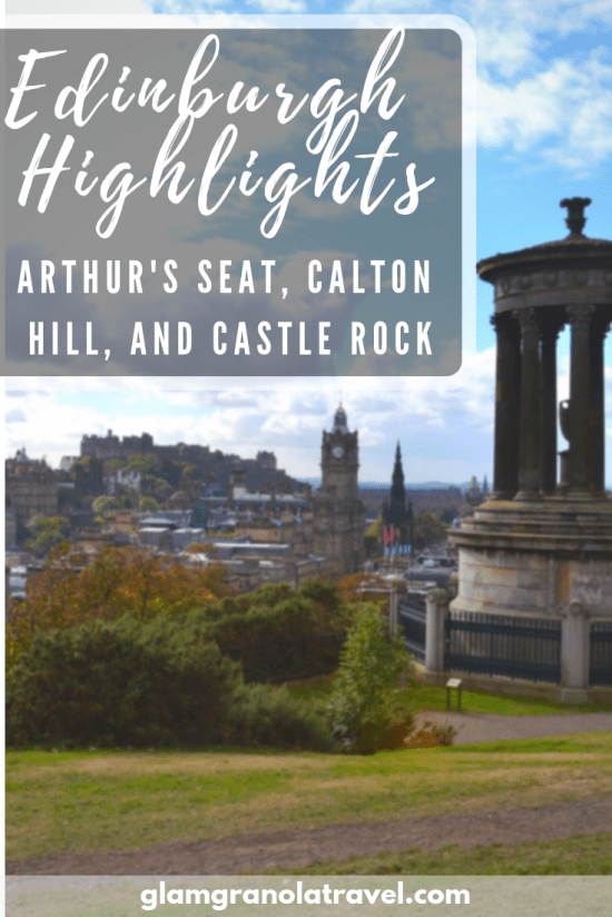 Edinburgh Highlights | Arthur's Seat, Calton Hill, Castle Rock