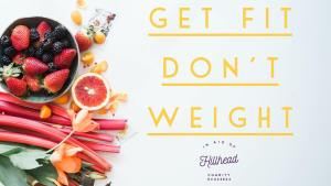 Get Fit Don't Weight