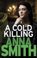 a cold killing anna smith