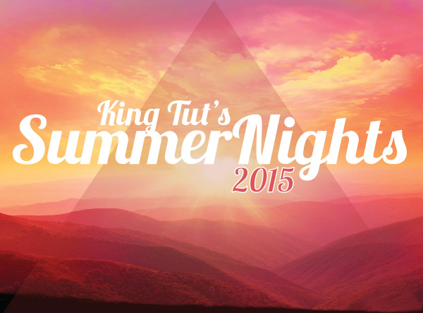 summer nights king tuts