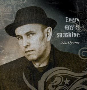 Jim Byrne Album, Every Day Is Sunshine