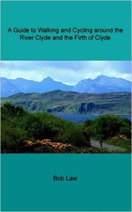 a guide to waking and cycling around the river clyde and the firth of clyde by bob law