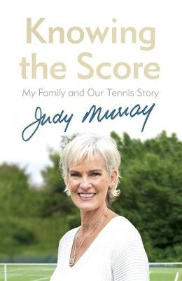knowing the score judy murray