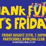 Thank Funk It's Friday, Partickhill Bowling Club, 25 August, 2017