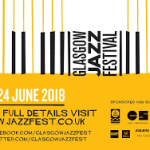 Glasgow Jazz Festival Programme and New Initiative Announced