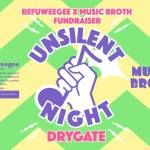 Refuweegee and Music Broth Unsilent Night Fundraiser