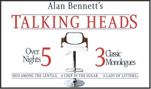 alan bennet's talking heads