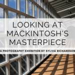 Looking at Mackintosh's Masterpiece