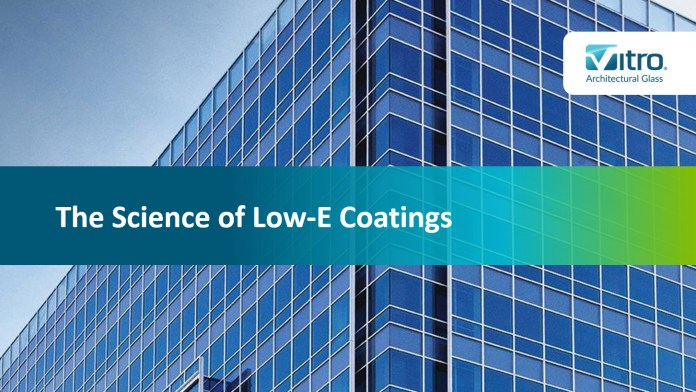 The science of low-E coatings